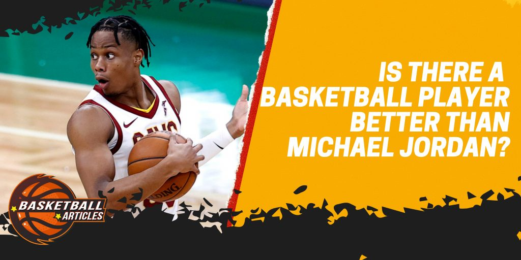 Will There Ever Be a Basketball Player Better than Michael Jordan?