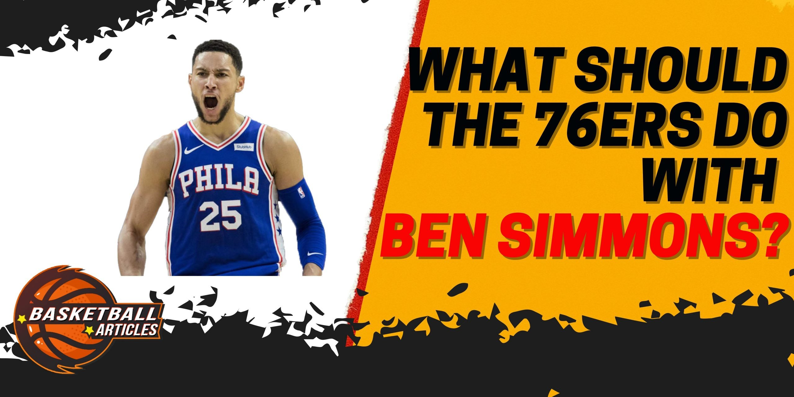 What Should the 76ers Do With Ben Simmons?