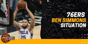 Ben Simmons Situation with 76ers