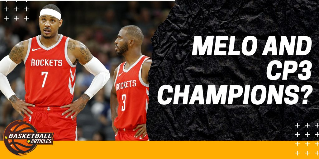 Chris Paul and Melo Look to Cap Off their Career With a Championship