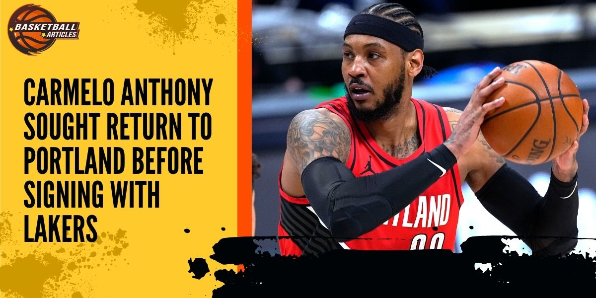Carmelo Anthony sought return to Portland before signing with Lakers