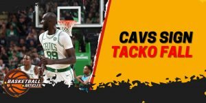 Three Reasons Tacko Fall Signing Could Be Beneficial for Cavs