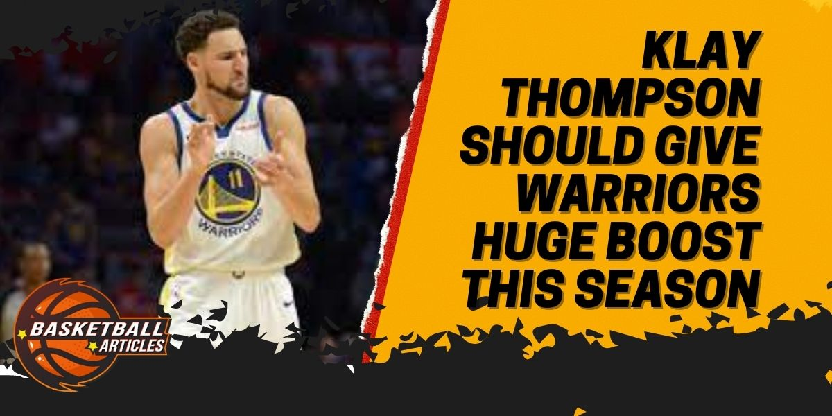 Klay Thompson Should Give Warriors Huge Boost this Season