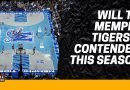 Will the Memphis Tigers be Contenders This Season