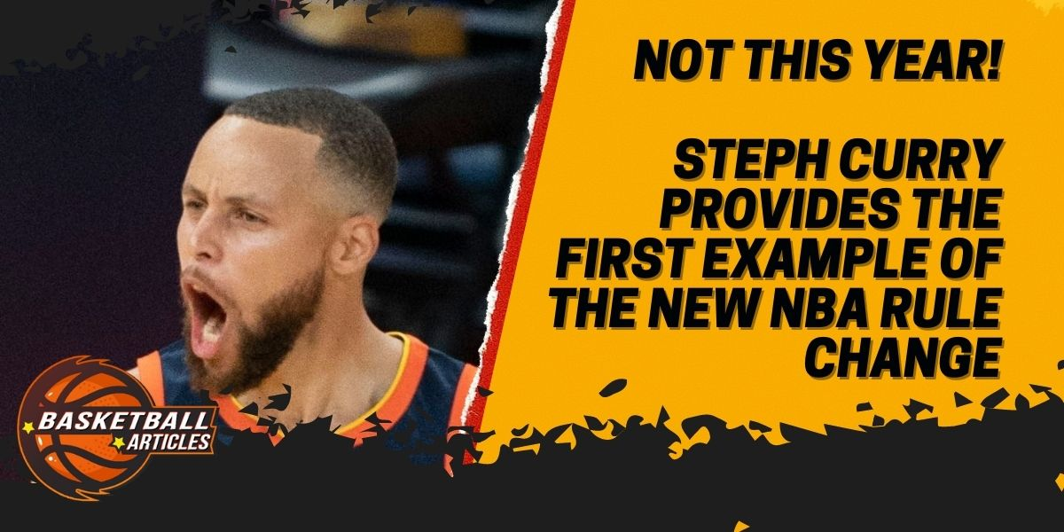 Not This Year! Steph Curry Provides the First Example of the New NBA Rule Change