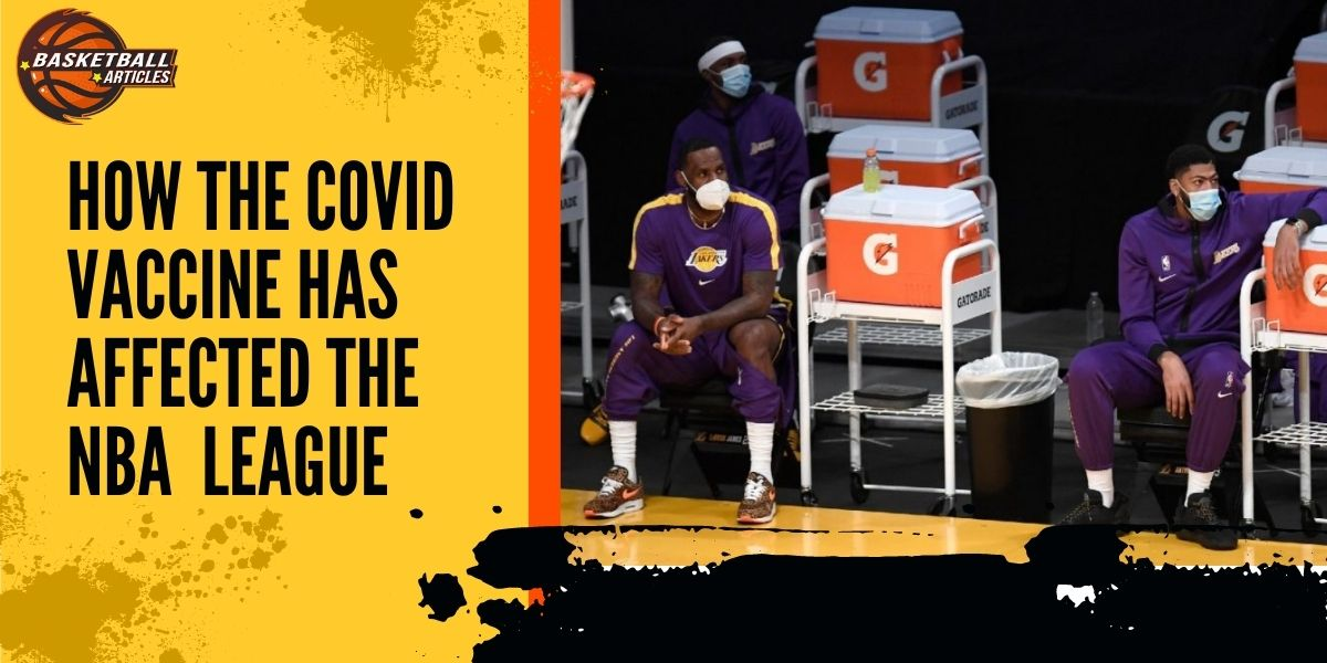 How the COVID Vaccine has affected the NBA League
