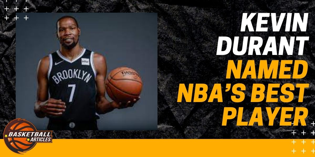 Kevin Durant Named NBA's Best Player