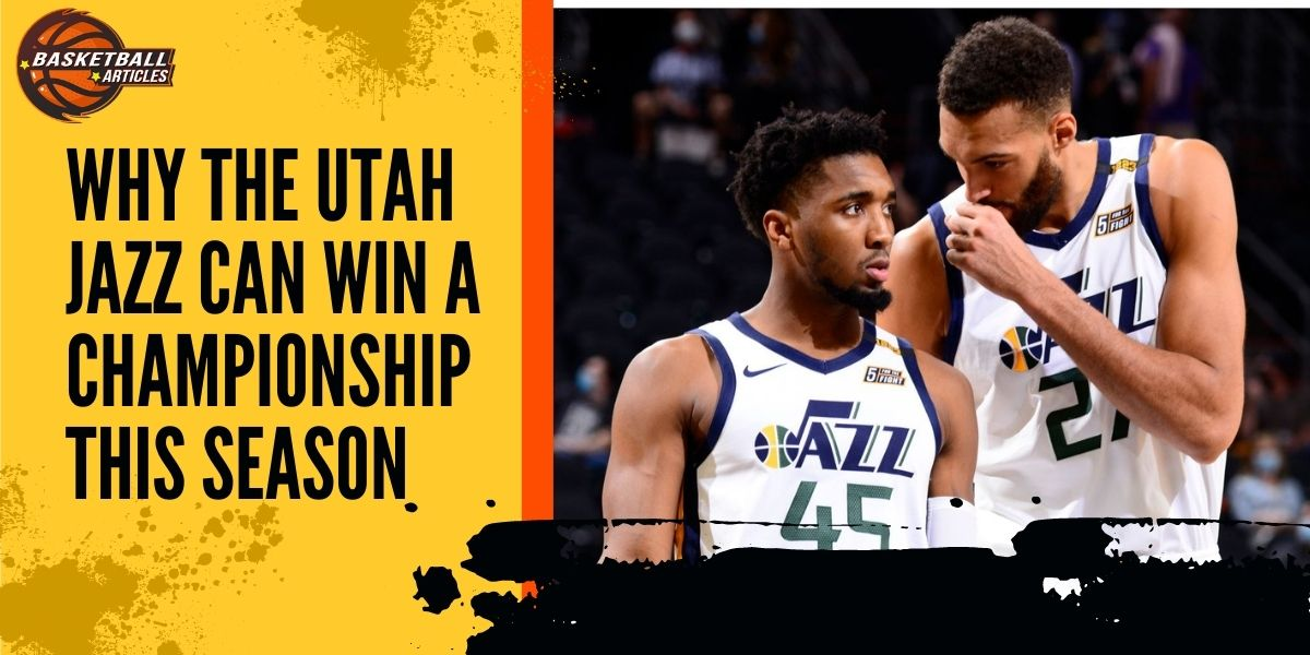 Why the Utah Jazz can Win a Championship this Season