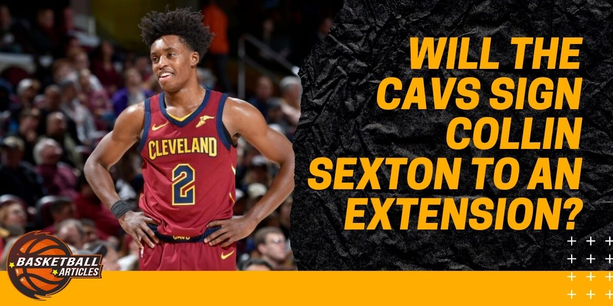 Will the Cavs Sign Collin Sexton to an Extension